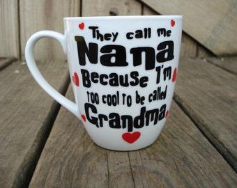Personalized Grandma Cup, Nana Coffee Mug, Mamaw Cup, Personalized Papaw Mug, Custom Grandparent Mug, They call me Nana