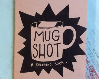 Mug Shot : A Coloring Book! zine