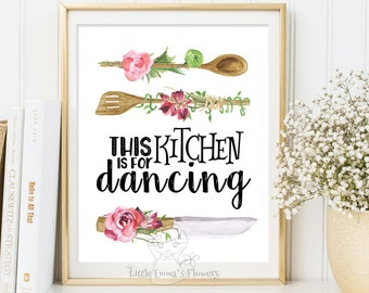 This kitchen is for dancing print Kitchen art print quote art typographic print housewarming gift Instant Download printable kitchen 175