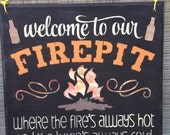 Welcome to our FIREPIT where the fire's always hot and the beer's always cold, firepit sign, gift, country, outdoor get together,backyard