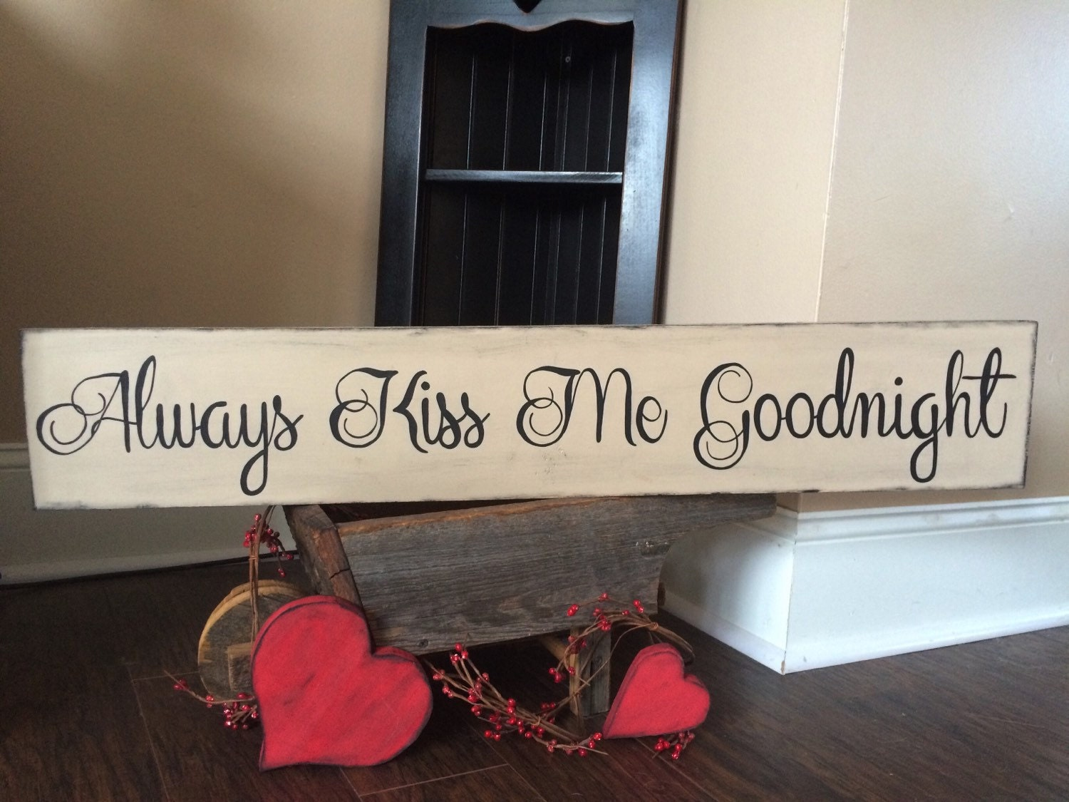 Always Kiss Me Goodnight Always Kiss Me Goodnight Sign