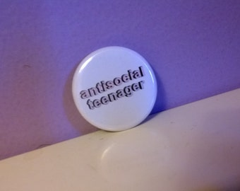 Anti-Social Teenager 1.25 inch button