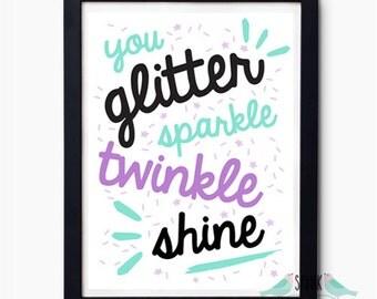 You Glitter Sparkle Twinkle Shine Print Nursery Kids Baby Playroom