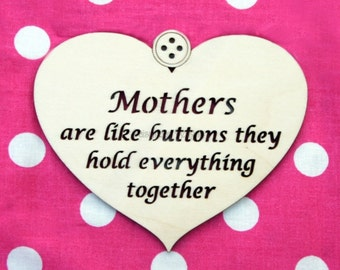 Mothers are like buttons hanging heart