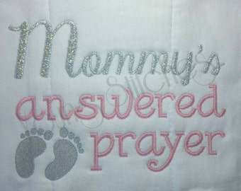 Mommy's Answered Prayer 5x7 Embroidery Design