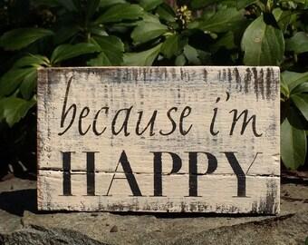 Because I'm happy ~ handmade rustic box sign