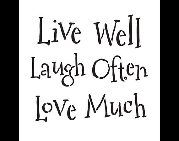 Live Well Laugh Often Love Much Word Stencil