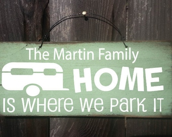 Home Is Where We Park It Sign Personalized Camper Camping