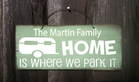 Home Is Where We Park It Sign Personalized Camper Sign