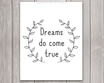 75% OFF SALE - Inspirational Print - 8x10 Dreams Do Come True, Laurel Wreath, Printable Art, Typography Print, Wall Art, Home Decor, b&w