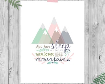 Mountain nursery art, Instant Download, Woodland nursery art, Mountain Nursery Art, Let her sleep for when she wakes she'll move mountains