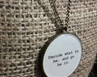 Avett Brothers Decide what to be, and go be it Necklace