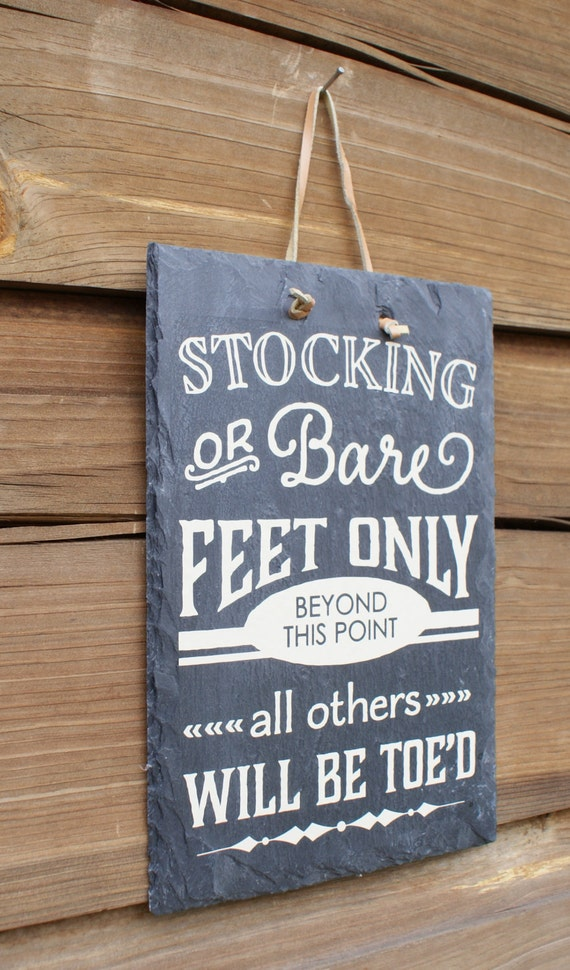 STOCKING or BARE FEET Only - Remove Your Shoes - Entryway Sign - Housewarming Gift - New Home Gift - Welcome Guests - House Rules