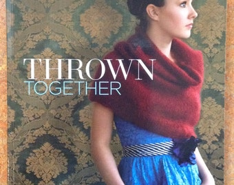 Thrown Together, Kim Hargreaves, Knitting Pattern book from Intake Cottage Press 2008, HUGE PRICE REDUCTION