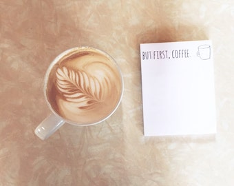 But first, coffee. Notepad