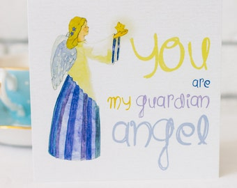 You are my Guardian Angel Card