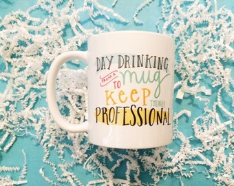 Daydrinking From A Mug To Keep Things Professional Funny Hilarious Humor Coffee Silly Mug