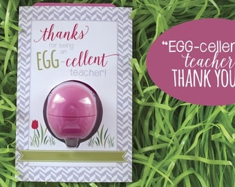 EGG-cellent Teacher Cards with EOS Lip Balm Eggs (purchased separately), Digital File, Instant Download