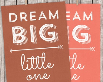 Nursery Printable Dream Big Little One Art Print, Typography Digital Print, 16x20 11x14 8x10 5x7 Choose Color and Size