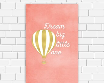 Gold and Coral Nursery Art Print, Hot Air Balloon, Dream Big Little One, Printable, Wall Art, 4 x 6 Instant Download