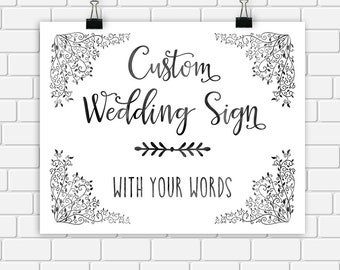 Wedding Sign Printable Art Black Ink Wedding Sign Custom Sign with your Words Text 8x10 5x7 4x6