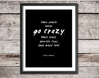 "Charles Bukowski Poetry Quote Printable Art Download ""Some People Never Go Crazy..."" Inspirational Print Poetry Art Quote Typography Poster"
