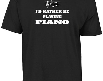 I'd rather be playing piano t-shirt