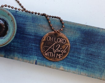 Copper Etched Oh Lord Abide with Me Necklace