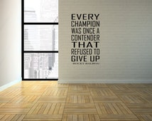Every Champion was Once a Contender Rocky Quote Removable Interior Wall Art Vinyl Sticker Decal. Perfect for any room in the house!