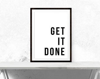 Get It Done // Typography Print, Motivational Print, Inspiration Print, Get It Done, Wall Decor, Home Decor