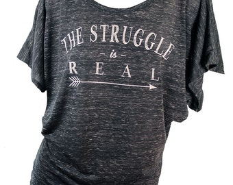 Graphic Tees For Women. Womens tops tshirts. The struggle is real marbled dolman short sleeve. Motivational shirt. Dolman Sleeve. arrow.