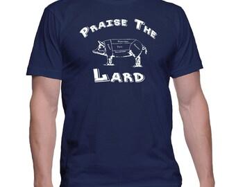 Funny Tshirt - Praise the Lard - Funny Tshirt Design - Shirt Tee Top Shirt tshirt witty gift - Father's Day
