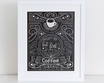 But First Coffee Art Print,  Instant Download, Printable Kitchen Decor, Digital Art Print, Coffee Typography Printable, Chalkboard Kitchen