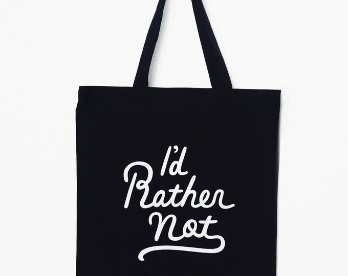 "I'd Rather Not - Honest Tote | 15""x 16"" | Large Canvas Tote Bag, Reusable Shopper Bag, Cotton Tote, Grocery Bag"