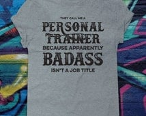 Funny They Call Me a Badass T-shirt Personal Trainer Shirt Workout Tshirt Job Title Tee Bootcamp Gym Shirt Tattoo Ink Style Biker t shirt