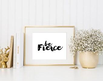 Be Fierce Print / Handwritten Style / Minimalist Print / Positive Quote Print / Black and White Print / Gold Foil / Inspirational Print