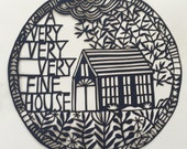 a very, fine house 9/50 limited edition laser cut print