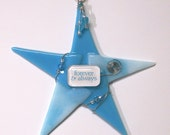 """Valentine Ornament/ FOREVER and ALWAYS Fused Glass """"Wishing Star""""/ OOAK Art by Susan Faye"""