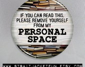 Introvert / Antisocial Humor / Please Remove Yourself From My Personal Space / Pinback Button, Magnet, or Pocket Mirror