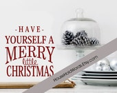 Christmas Vinyl Decals, Have Yourself A Merry Little Christmas, Vinyl Wall Decal Words, Holiday Decorations, Custom Decals, Christmas Decor