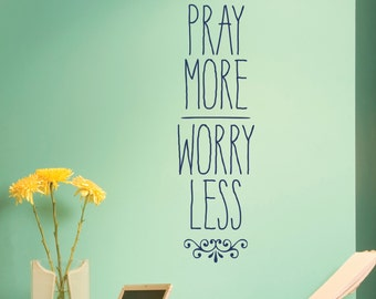 Wall Quote Decal Pray More Worry Less Religious Faith Quote Inspirational Wall Art Vinyl Wall Decal