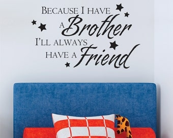 Because I Have A Brother Nursery Boys Kids Vinyl Wall Quote Decal