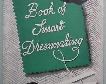 Vogue's Book of Smart Dressmaking 1940s vintage sewing book 40s Second World War WW2 UK - make do and mend - wartime dressmaking skills