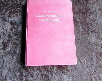 1942 Danish Mechanical Engineering Book.  Maskinteknisk Varmelare. Engineering Thermodynamics (1942) by J. L. Mansa. Rare Vintage Textbook
