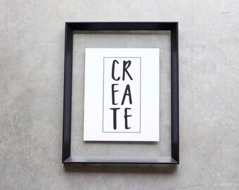 Art Print, Sign, Poster, Create, Creative Art Print, Craft Room Art, Craft Room Poster, Craft Room Sign, Hand Lettered Art Print Poster