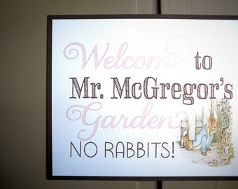 Welcome to Mr. McGregor's Garden No Rabbits Sign Birthday Party Sign 8 by 10