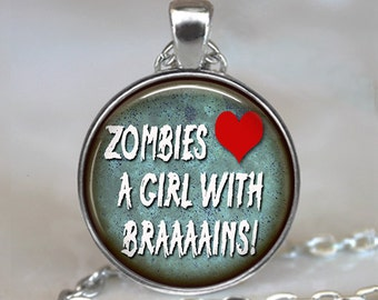 Zombies Love a Girl with Brains pendant Zombie necklace Halloween jewelry Zombie pendant Zombie geek gift keychain