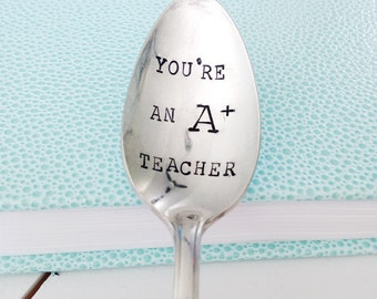 You're an A+ Teacher - Hand Stamped Vintage Coffee Spoon for your Favorite Teacher