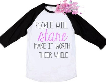 People Will Stare Shirt -  glitter raglan tshirt available on black, pink or blue