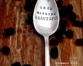 Good Morning Beautiful. Stamped Spoon. Custom Teaspoon. The ORIGINAL Hand Stamped Vintage Coffee Spoons™ by Sycamore Hill. Gift for Her.